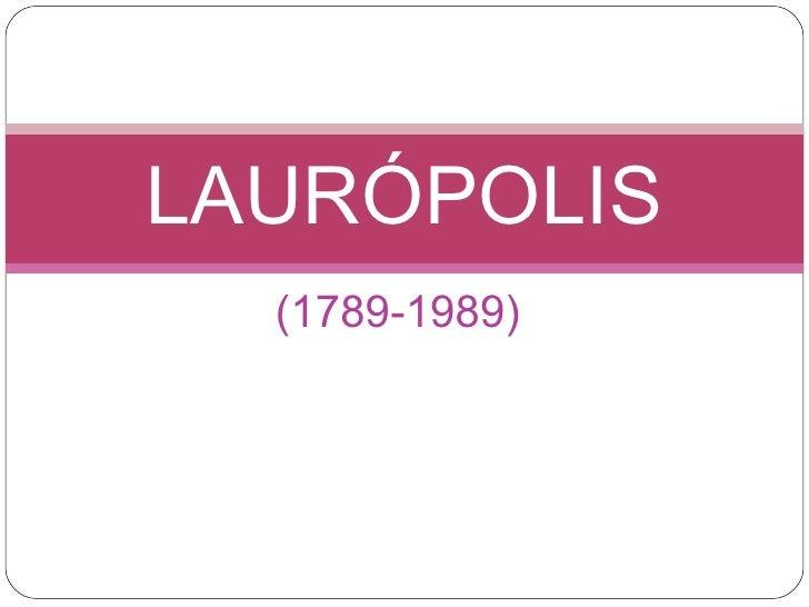 (1789-1989) LAURÓPOLIS