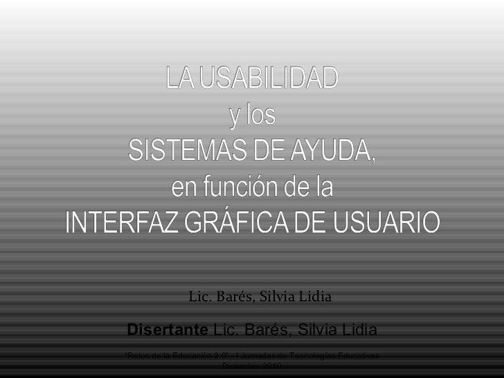 Lic. Barés, Silvia Lidia Disertante  Lic. Barés, Silvia Lidia