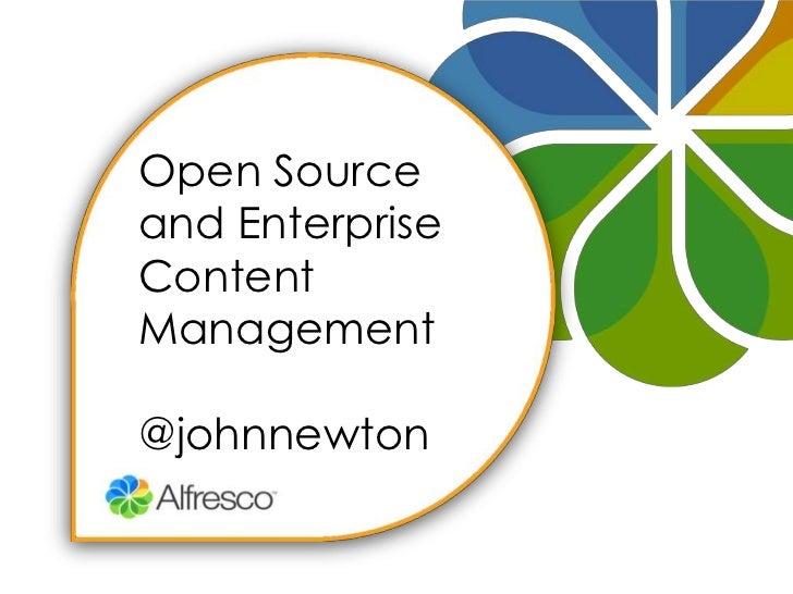 Open Source and Enterprise Content Management<br />@johnnewton<br />