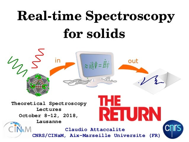 RealtimeSpectroscopy forsolids ClaudioAttaccalite CNRS/CINaM,AixMarseilleUniversite(FR) TheoreticalSpectroscop...