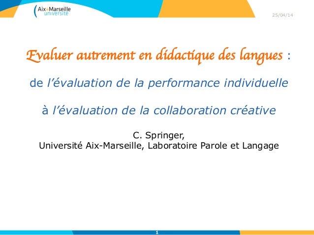 Evaluer autrement en didactique des langues : de l'évaluation de la performance individuelle à l'évaluation de la collabor...