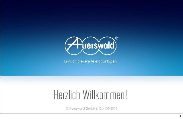 Herzlich Willkommen! © Auerswald GmbH & Co. KG 2013 1