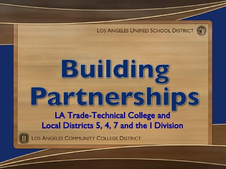 LA Trade-Technical College and Local Districts 5, 4, 7 and the I Division