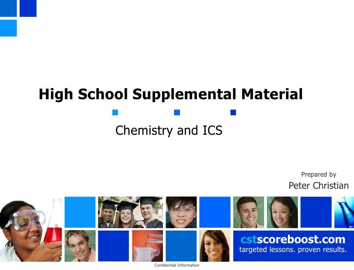 High School Supplemental Material Chemistry and ICS   Prepared by Peter Christian cst scoreboost.com targeted lessons. pro...