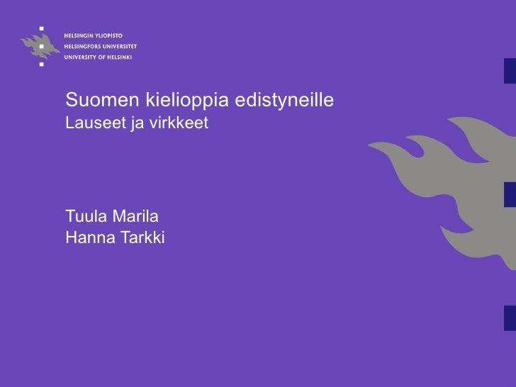 Suomen kielioppia edistyneille  Lauseet ja virkkeet Tuula Marila Hanna Tarkki