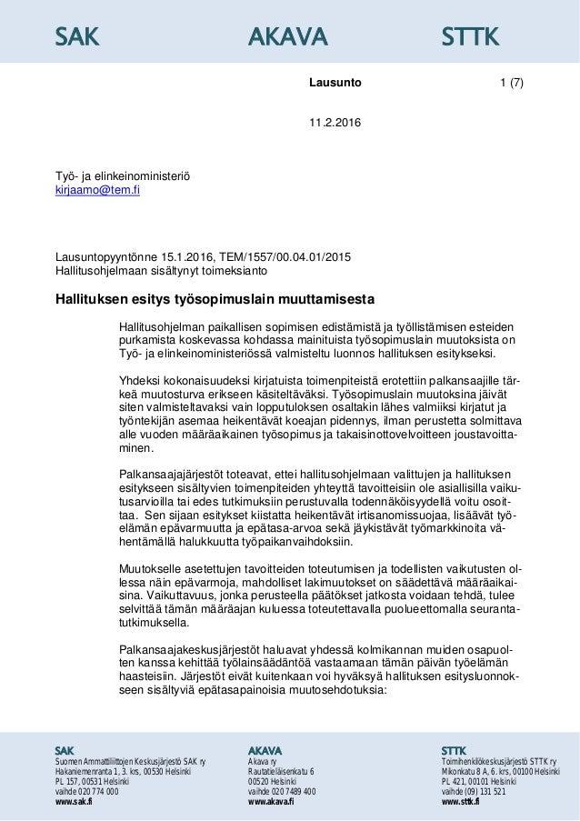 SAK AKAVA STTK Lausunto 1 (7) 11.2.2016 SAK AKAVA STTK Suomen Ammattiliittojen Keskusjärjestö SAK ry Akava ry Toimihenkilö...