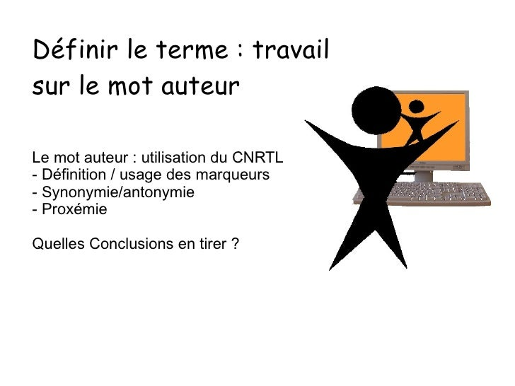 Définir le terme : travail sur le mot auteur Le mot auteur : utilisation du CNRTL - Définition / usage des marqueurs - Syn...