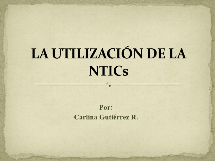 Por: Carlina Gutiérrez R.