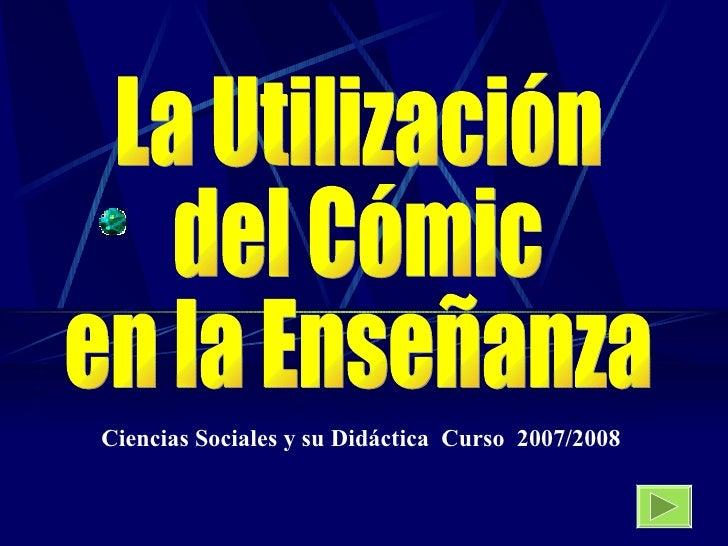 Ciencias Sociales y su Didáctica Curso 2007/2008