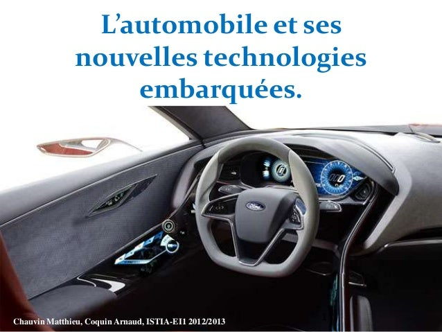 L'automobile et sesnouvelles technologiesembarquées.Chauvin Matthieu, Coquin Arnaud, ISTIA-EI1 2012/20131