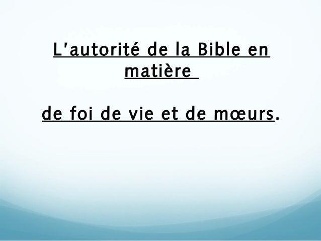 L'autorité de la Bible en matière de foi de vie et de mœurs.