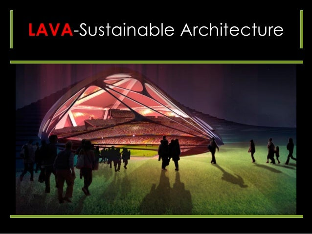 LAVA-Sustainable Architecture