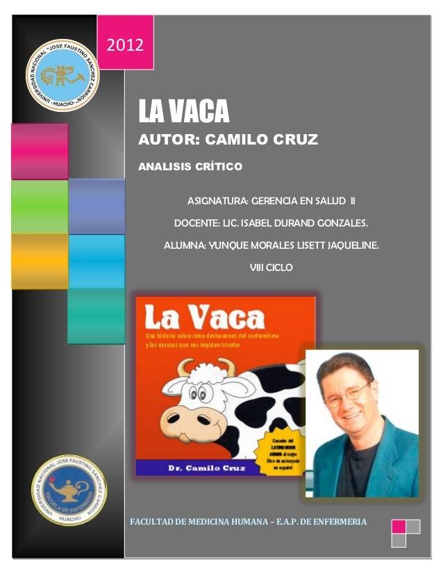 2012   LA VACA   AUTOR: CAMILO CRUZ   ANALISIS CRÍTICO              ASIGNATURA: GERENCIA EN SALUD II           DOCENTE: LI...