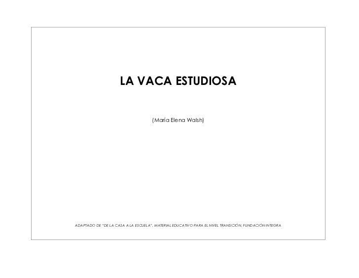 """LA VACA ESTUDIOSA                                     (María Elena Walsh)ADAPTADO DE """"DE LA CASA A LA ESCUELA"""", MATERIAL E..."""