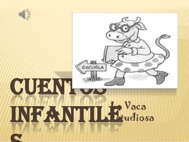 CUENTOS        La VacaINFANTILE        Estudiosa