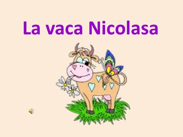 La vaca Nicolasa<br />