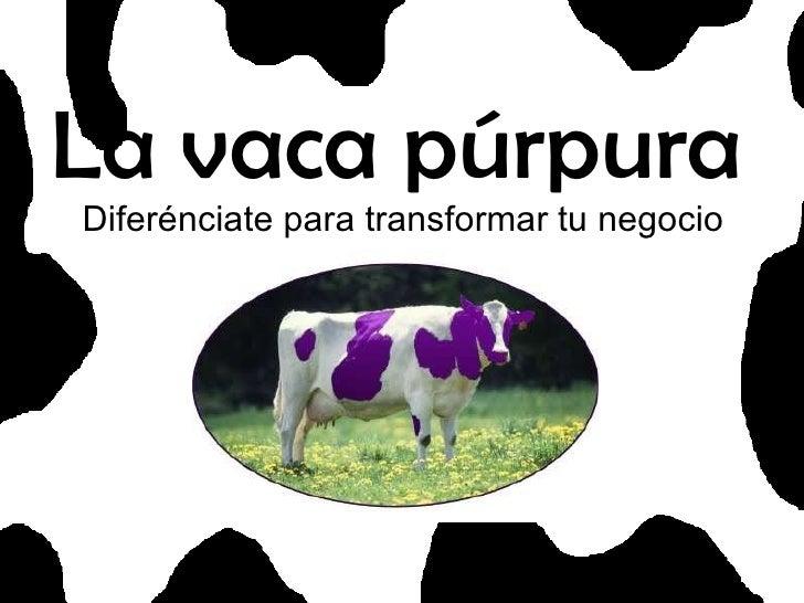 La vaca púrpura   Diferénciate para transformar tu negocio