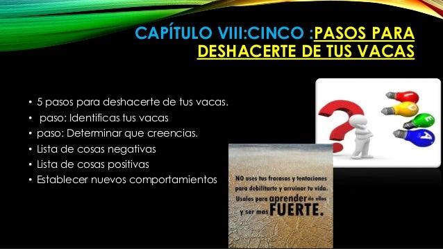 CAPÍTULO VIII:CINCO :PASOS PARA  DESHACERTE DE TUS VACAS  • 5 pasos para deshacerte de tus vacas.  • paso: Identificas tus...