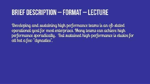 LavaCon15  Dynasty - how to build a high performance team for repeat victories Slide 2