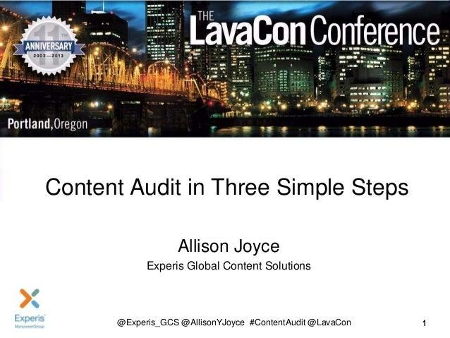 Content Audit in Three Simple Steps Allison Joyce Experis Global Content Solutions  @Experis_GCS @AllisonYJoyce #ContentAu...