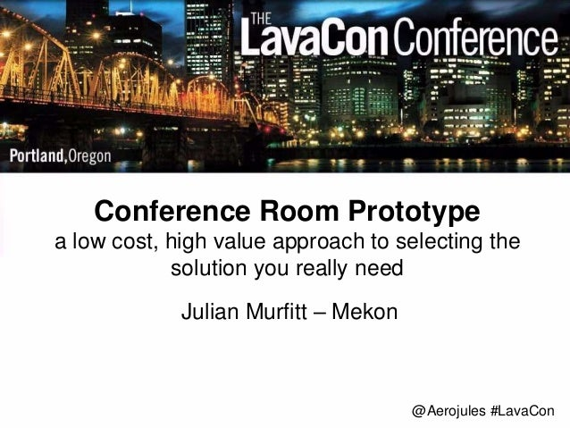 Conference Room Prototype  a low cost, high value approach to selecting the  @Aerojules #LavaCon  solution you really need...