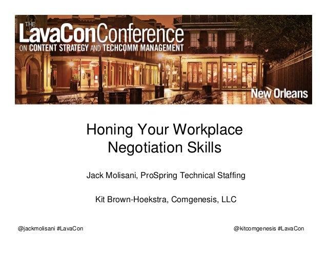 @kitcomgenesis #LavaCon Honing Your Workplace Negotiation Skills Jack Molisani, ProSpring Technical Staffing Kit Brown-Hoe...
