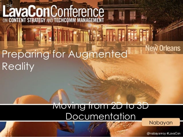 @nabayanroy #LavaCon Preparing for Augmented Reality Moving from 2D to 3D Documentation Nabayan Roy