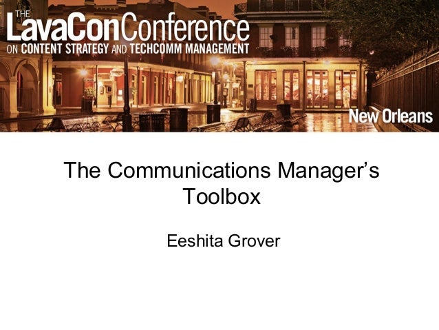 The Communications Manager's Toolbox Eeshita Grover