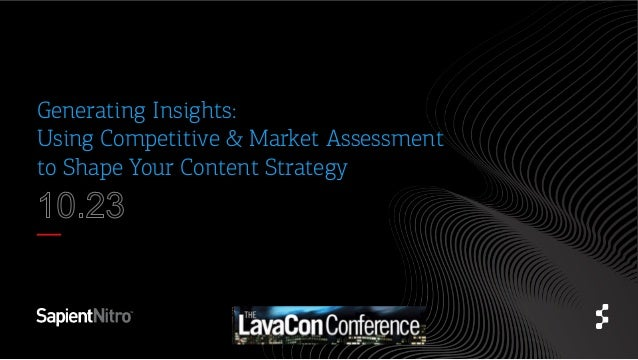 Generating Insights: Using Competitive & Market Assessment to Shape Your Content Strategy