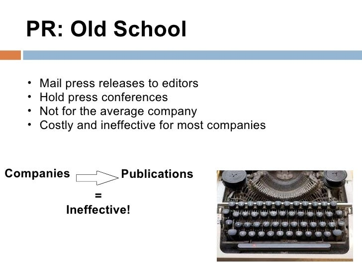 Old School/New School: Get the Most Out of Your PR Strategy Slide 3