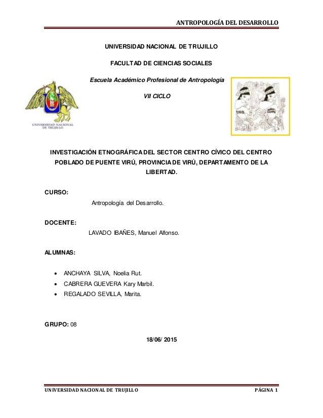 ANTROPOLOGÍA DEL DESARROLLO UNIVERSIDAD NACIONAL DE TRUJILLO PÁGINA 1 UNIVERSIDAD NACIONAL DE TRUJILLO FACULTAD DE CIENCIA...