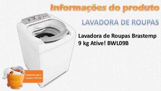 Lavadora de Roupas Brastemp 9 kg Ative! BWL09B