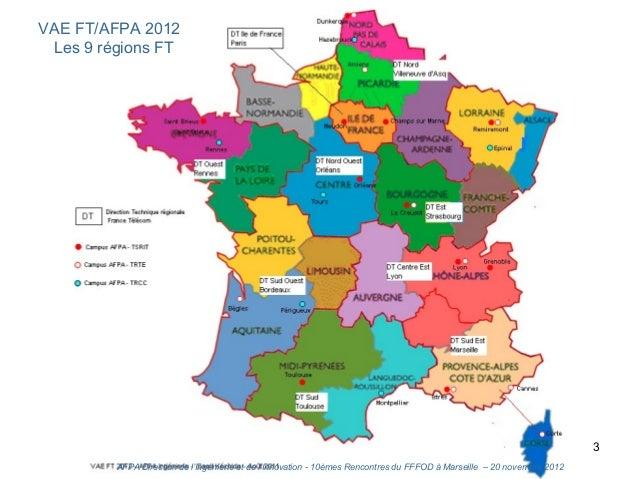 VAE FT/AFPA 2012 Les 9 régions FT                                     AFPA Ingénierie - Saad Kéchida -                    ...