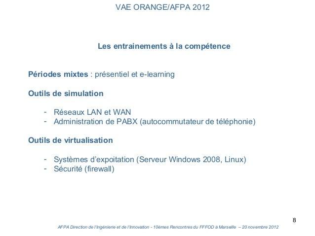 VAE ORANGE/AFPA 2012                           Les entrainements à la compétencePériodes mixtes : présentiel et e-learning...