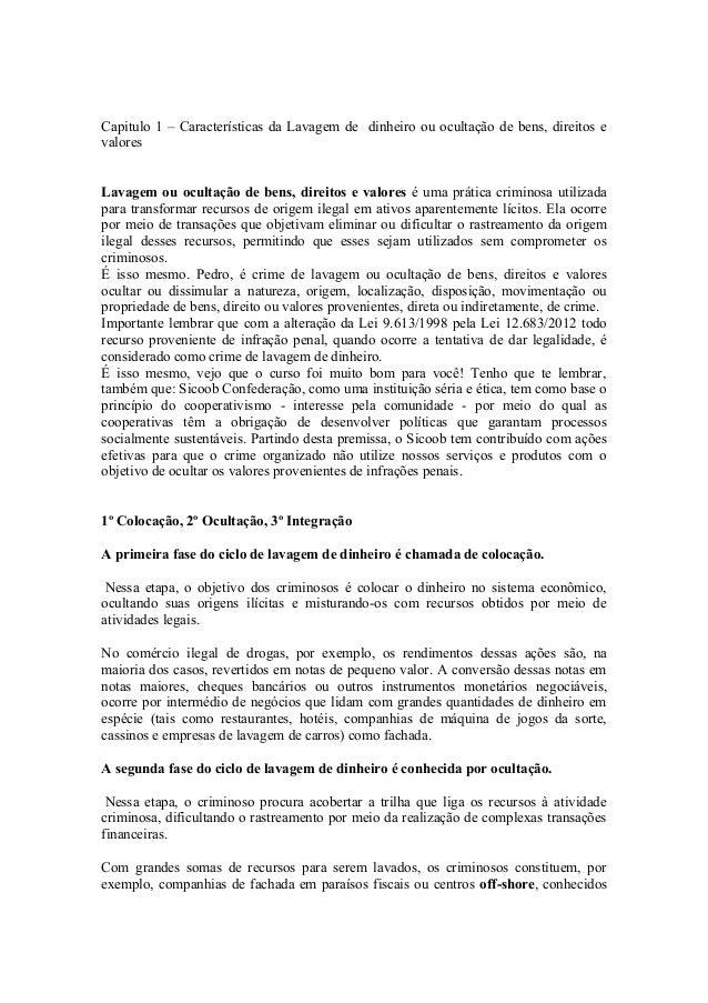 Capitulo 1 – Características da Lavagem de dinheiro ou ocultação de bens, direitos evaloresLavagem ou ocultação de bens, d...