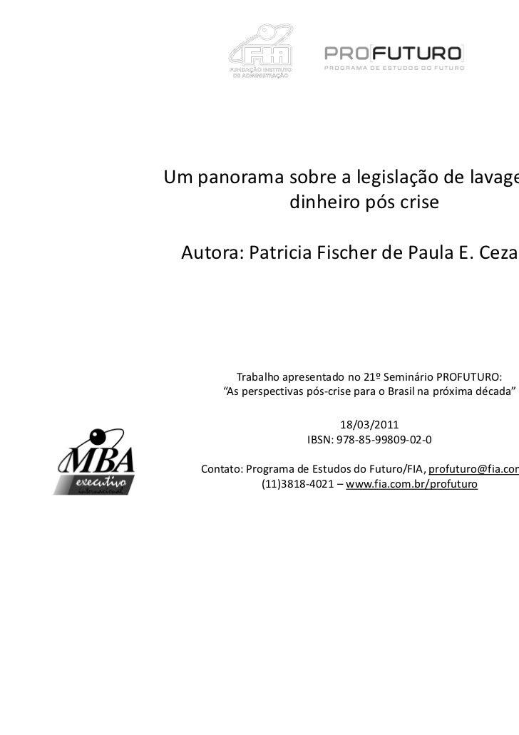 Um panorama sobre a legislação de lavagem de            dinheiro pós crise Autora: Patricia Fischer de Paula E. Cezaroti  ...