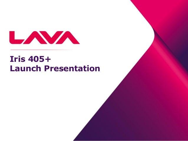 Iris 405+ Launch Presentation