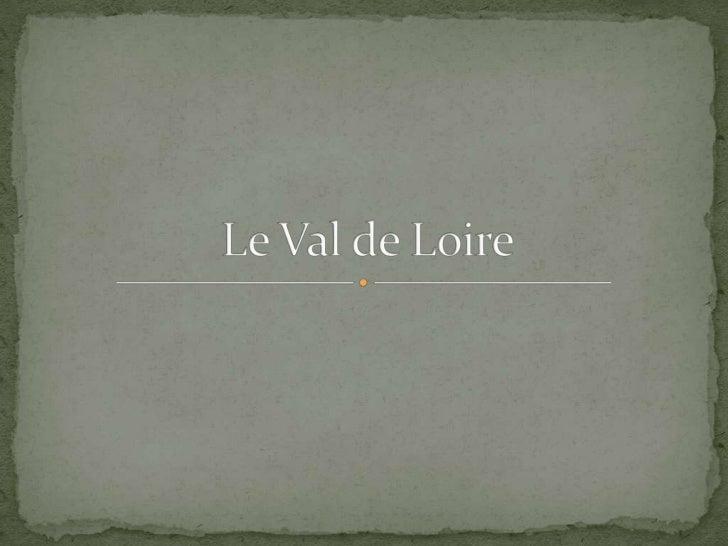  Val de Loire, a déclaré en 2000 dans la liste des sites du  patrimoine mondial. Elle désigne de le part située  entre le...