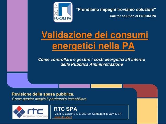 """""""Prendiamo impegni troviamo soluzioni"""" Call for solution di FORUM PA Validazione dei consumi energetici nella PA Revisione..."""