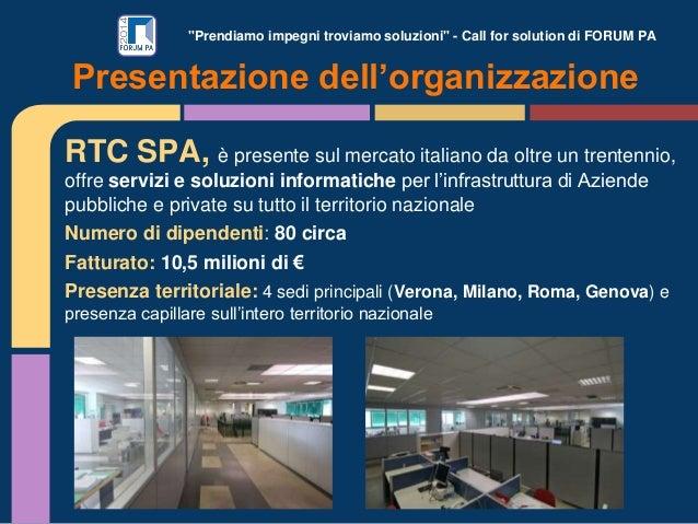 """""""Prendiamo impegni troviamo soluzioni"""" - Call for solution di FORUM PA RTC SPA, è presente sul mercato italiano da oltre u..."""