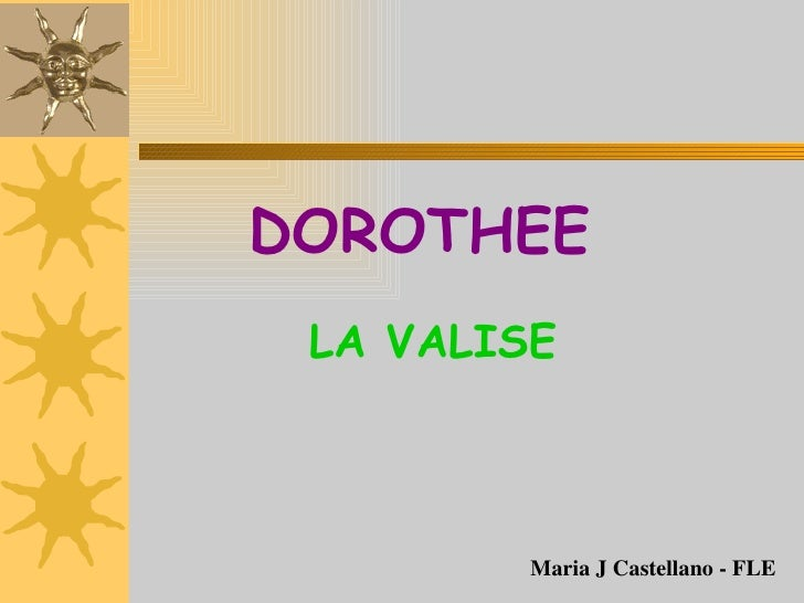 DOROTHEE   Maria J Castellano - FLE LA VALISE