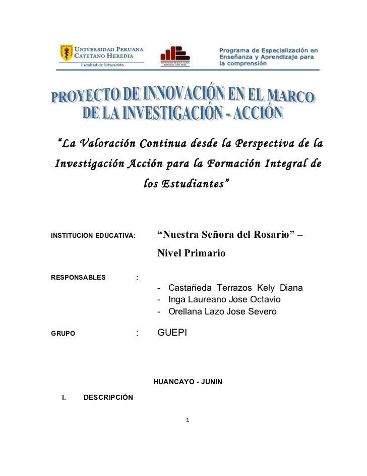 """""""La Valoración Continua desde la Perspectiva de laInvestigación Acción para la Formación Integral de                      ..."""