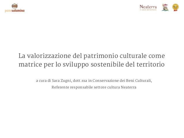 La valorizzazione del patrimonio culturale come matrice per lo sviluppo sostenibile del territorio a cura di Sara Zugni, d...
