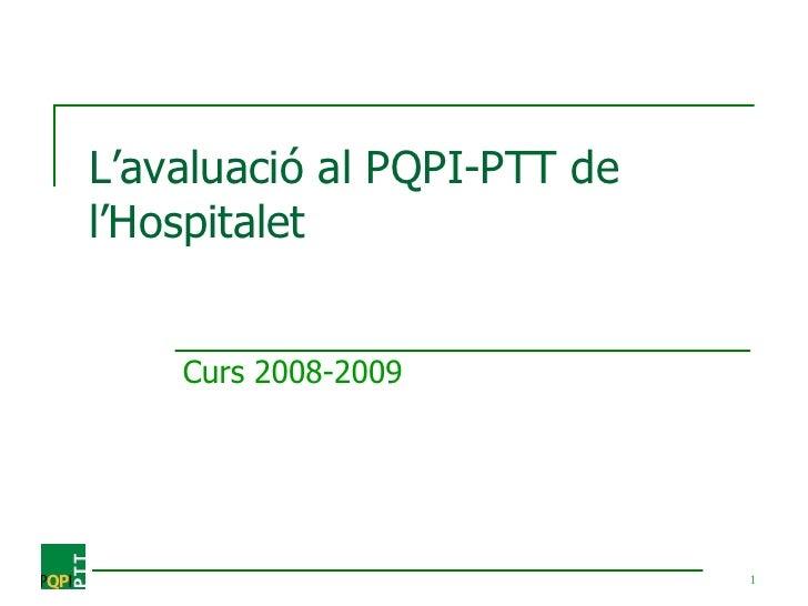 L'avaluació  al PQPI-PTT de l'Hospitalet  Curs 2008-2009