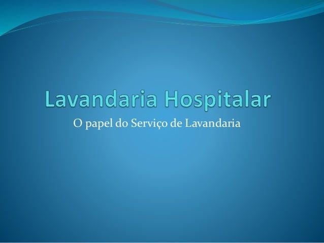 O papel do Serviço de Lavandaria