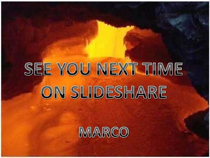 SEE YOU NEXT TIME<br />ON SLIDESHARE<br />MARCO<br />