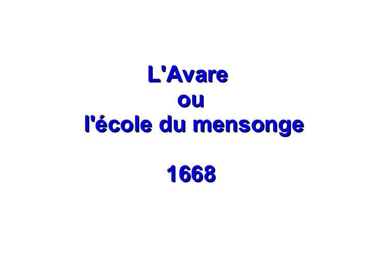 LAvare          oulécole du mensonge       1668