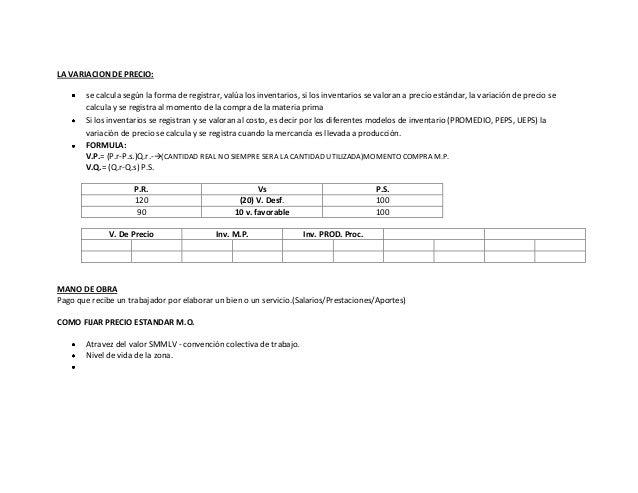 LA VARIACION DE PRECIO:       se calcula según la forma de registrar, valúa los inventarios, si los inventarios se valoran...