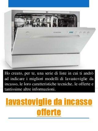 Beautiful Lavastoviglie Da Incasso In Offerta Contemporary ...