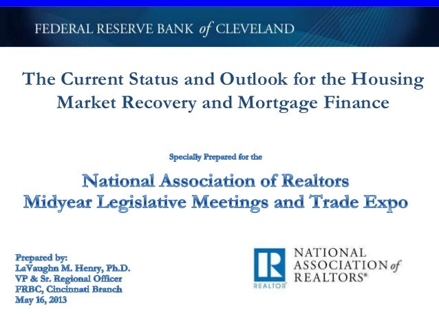 The Current Status and Outlook for the HousingMarket Recovery and Mortgage Finance